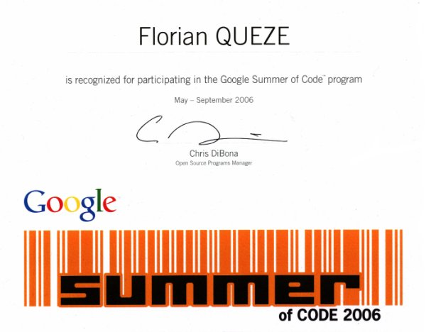 Florian QUEZE is recognized for participating in the Google Summer of Code program. May - Septembre 2006